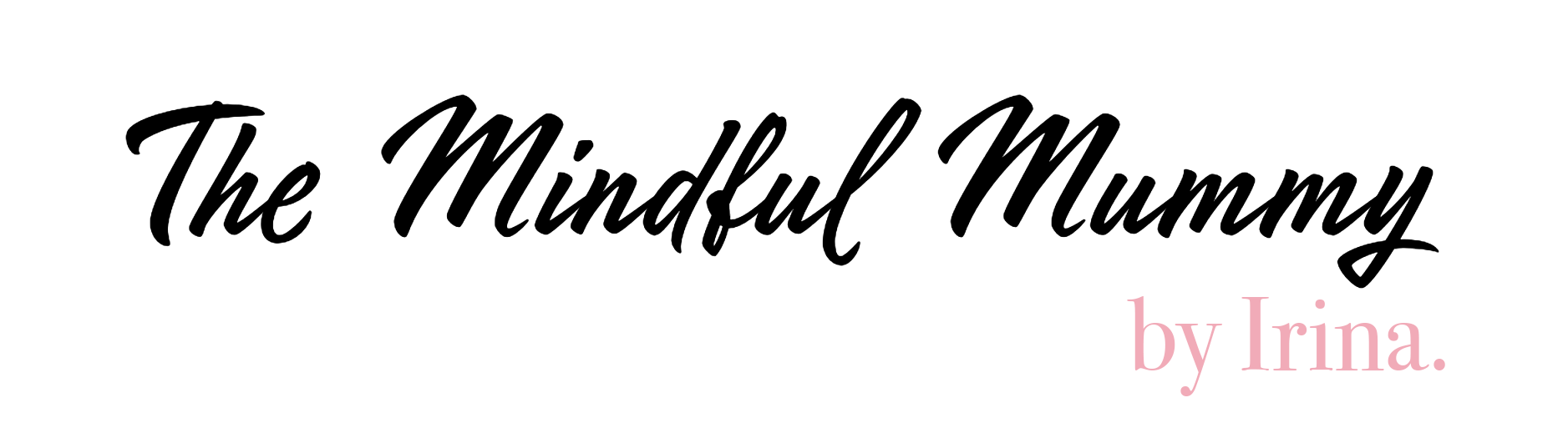The Mindful Mummy Blog by Irina.