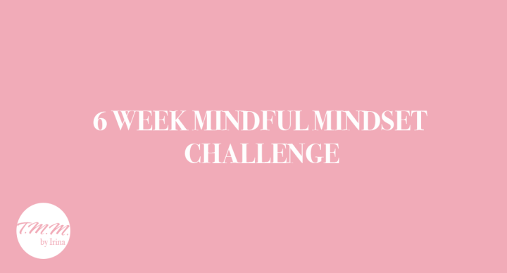 6 Week Mindful Mindset Challenge